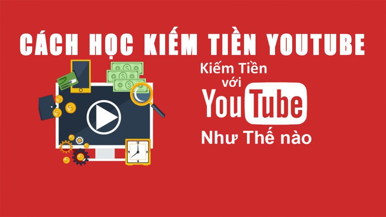 Huong-hoc-cach-hoc-kiem-tien-youtube-hieu-qua