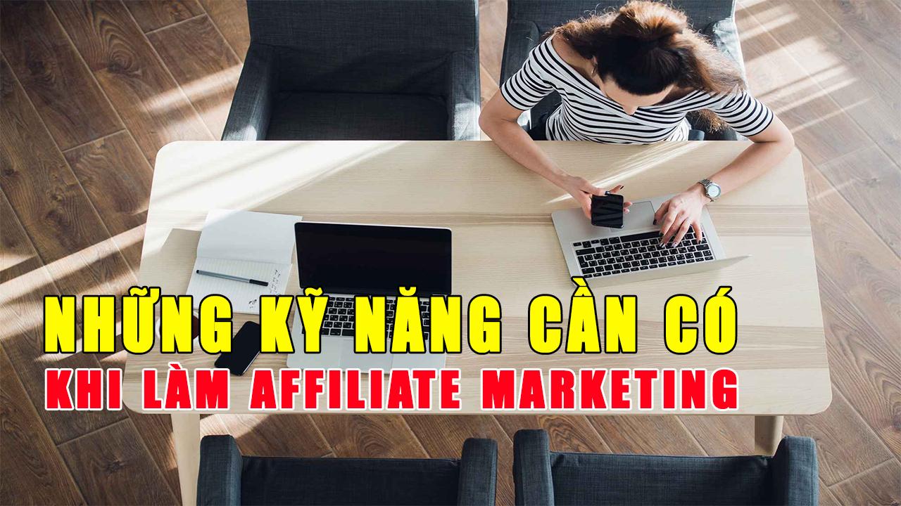 nhung-ky-nang-can-co-khi-lam-affiliate-marketing