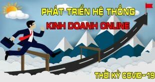 cach-phat-trien-he-thong-kinh-doanh-online-trong-thoi-ky-covid-19