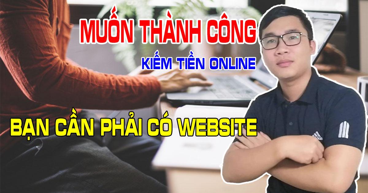muon-thanh-cong-voi-kiem-tien-online-ban-phai-co-website