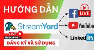Hướng dẫn đăng ký và sử dụng ứng dụng livestream StreamYard dành cho tất cả mọi người