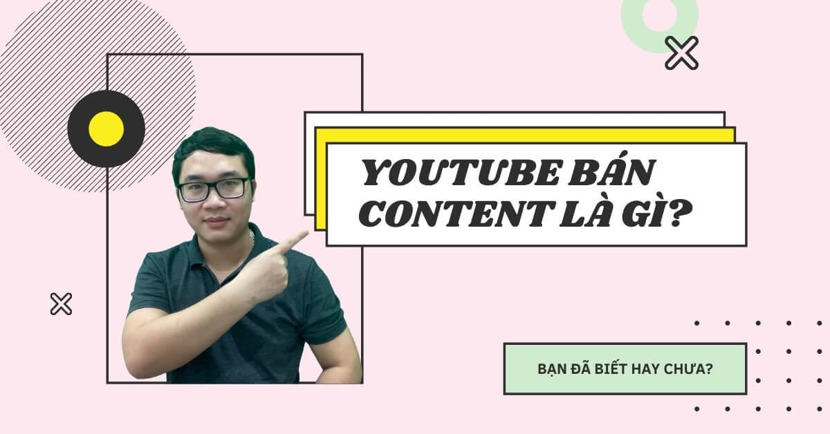 Chủ đề làm kiếm tiền Youtube bán content là gì?